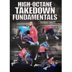 High Octane Takedown Fundamentals by Thomas Gantt