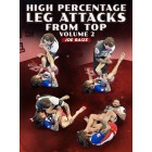 High Percentage Leg Attacks From Top Volume 2 by Joe Baize
