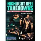 Highlight Reel Takedowns by Reece Humphrey