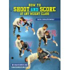 How To Shoot And Score At Any Weight Class by Nick Gwiazdowski