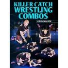 Killer Catch Wrestling Combos by Erik Paulson