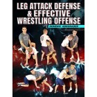 Leg Attack Defense and Effective Wrestling Offense by Domenic Abounader