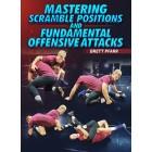 Mastering Scramble Positions and Fundamental Offensive Attacks by Brett Pfarr
