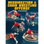 Misdirection and Chain Wrestling Offense by Steve Brown