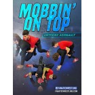Mobbin On Top by Anthony Ashnault