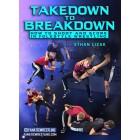 Takedown to Breakdown by Ethan Lizak