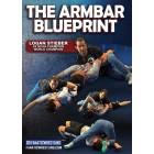 The Armbar Blueprint by Logan Stieber