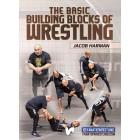 The Basic Building Blocks Of Wrestling by Jacob Harman