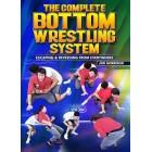 The Complete Bottom Wrestling System by Jon Morrison