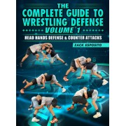The Complete Guide To Wrestling Defense Volume 1 Head Hands Defense and Counter Attacks by Zack Esposito