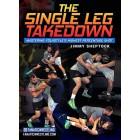 The Single Leg Takedown by Jimmy Sheptock