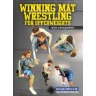 Winning Mat Wrestling for Upperweights by Nick Gwiazdowski
