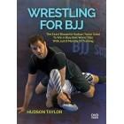 Wrestling For BJJ Hudson Taylor