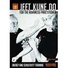 Jeet Kune Do for The Advanced Practitioner 2 : Energy and Sensitivity Training