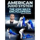 American Judo System: The Ashi Waza Encyclopedia by Jimmy Pedro and Travis Stevens