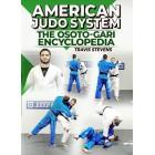 American Judo System: The Osoto-Gari Encyclopedia by Travis Stevens