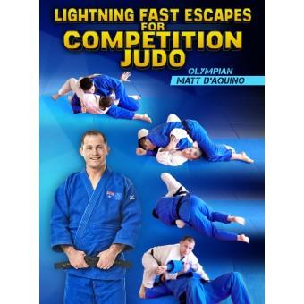 Lightning Fast Escapes For Competition Judo by Matt D'Aquino