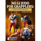 No Gi Judo For Grapplers-Satoshi  Ishii