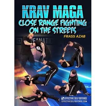 Krav Maga Close Range Fighting On The Streets by Frass Azab