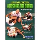 Luta Livre Concepts Attacking The Guard by Nicolas Renier