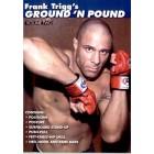 Frank Trigg's Ground and Pound Vol 2
