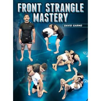 Front Strangle Mastery by David Garmo