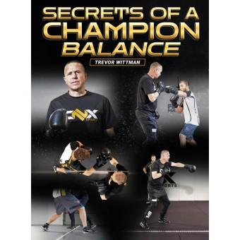 Secrets of a Champion Balance by Trevor Wittman