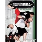 Wrestling Into MMA by Marc Fiore