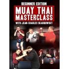 Beginner Edition Muay Thai Masterclass by Jean-Charles Skarbowsky