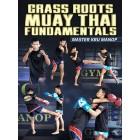 Grass Roots MuayThai Fundamentals by Master Kru Manop