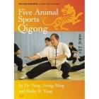 Five Animal Sports Qigong-Dr.Yang, Jwing-Ming