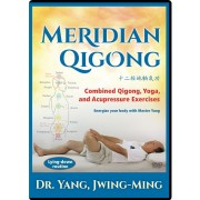 Meridian Qigong: Combined Qigong,Yoga,and Acupressure Exercises by Yang Jwing Ming