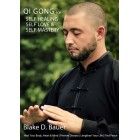 Qi Gong for Self Healing, Self Love and Self Mastery-Blake D Bauer