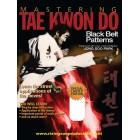 Mastering Tae Kwon Do Black Belt Patterns by Jong Soo Park