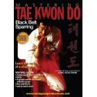 Mastering Tae Kwon Do Black Belt Sparring by Jong Soo Park