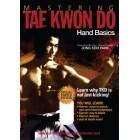 Mastering Tae Kwon Do Hand Basics by Jong Soo Park