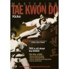 Mastering Tae Kwon Do Kicks by Jong Soo Park