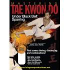 Mastering Tae Kwon Do Under Black Belt Sparring by Jong Soo Park