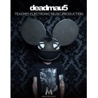 deadmau5 Teaches Electronic Music Production