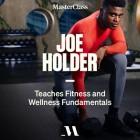 Joe Holder Teaches Fitness and Wellness Fundamentals