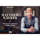 Matthew Walker Teaches the Science of Better Sleep