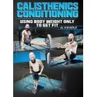 Calisthenics Conditioning by Al Kavadlo