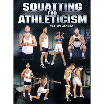 Squatting For Athleticism by Carlos Alonso