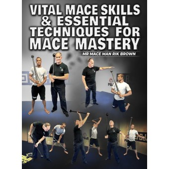 Vital Mace Skills and Essential Techniques for Mace Mastery by  Mace Man Rik Brown