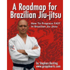 A Roadmap For BJJ-Stephan Kesting