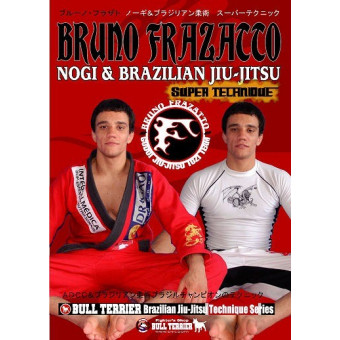 Nogi and BJJ Super Techniques-Bruno Frazatto