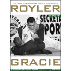 Royler Gracie Competition Tested Techniques-Guard and Half-Guard Passes