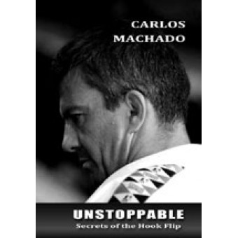 Unstoppable: Secrets of the Hook Flip-Carlos Machado 2011