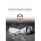 The White Belt Bible-Roy Dean