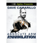 Absolute Arm Annihilation by Dave Camarillo